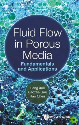Fluid Flow In Porous Media: Fundamentals And Applications