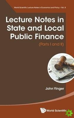Lecture Notes In State And Local Public Finance (Parts I And Parts Ii)