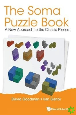 Soma Puzzle Book, The: A New Approach To The Classic Pieces
