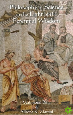 Philosophy of Science in the Light of the Perennial Wisdom