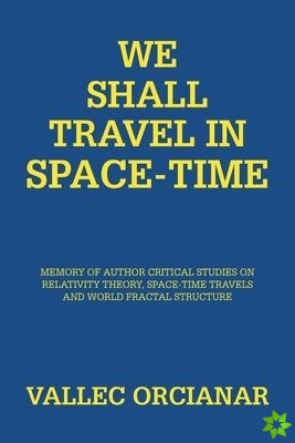 We Will Travel in Space Time