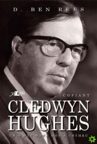 Cofiant Cledwyn Hughes - Un o Wyr Mawr Mon a Chymru