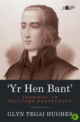 Hen Bant, Yr - Ysgrifau ar Williams Pantycelyn