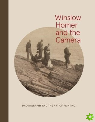 Winslow Homer and the Camera