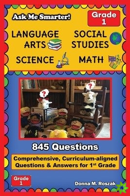 Ask Me Smarter! Language Arts, Social Studies, Science, and Math - Grade 1