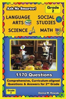 Ask Me Smarter! Language Arts, Social Studies, Science, and Math - Grade 2