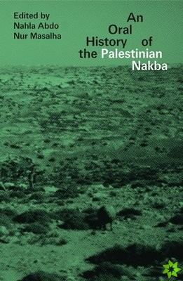 Oral History of the Palestinian Nakba