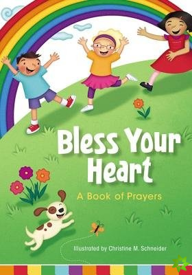 Bless Your Heart, A Book of Prayers